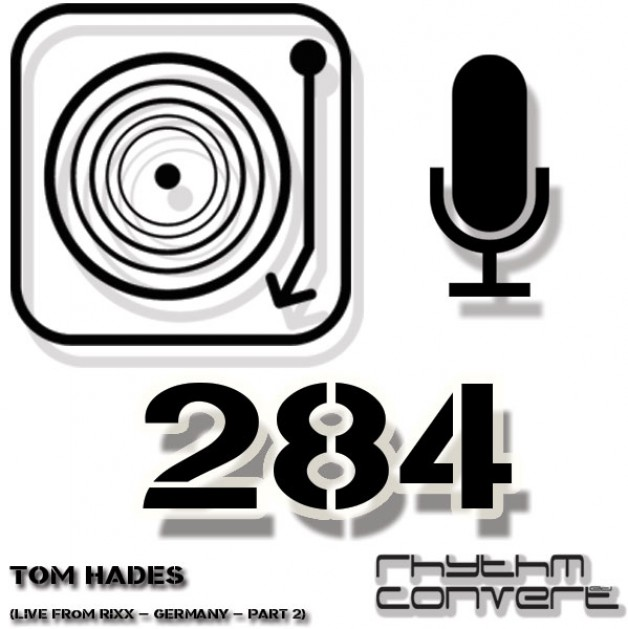 Sunday November 20th 04.00pm CET – The Rhythm Converted radio #284 by Tom Hades