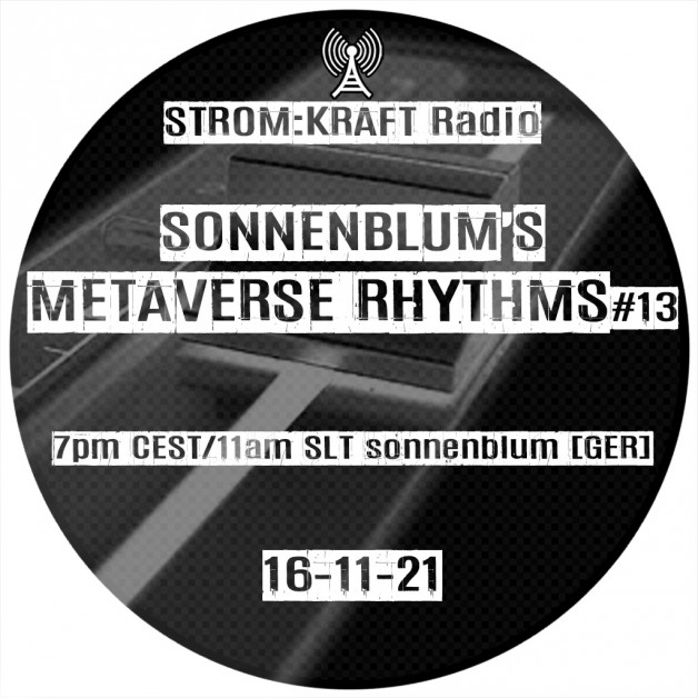 Tuesday November 22th 07.00pm CET [10.00am SLT] – Second Life's METAVERSE RHYTHMS RADIO  – Sandro Sonnenblum (GER)
