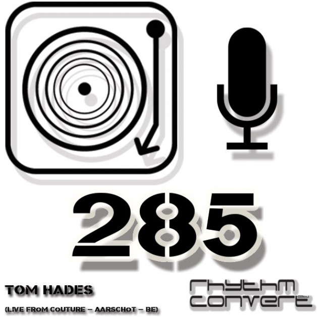 Sunday November 27th 04.00pm CET – The Rhythm Converted radio #285 by Tom Hades