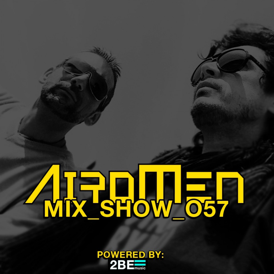 Monday November 28th 07.00pm CET- AIROMEN MIX SHOW #057 by Airomen