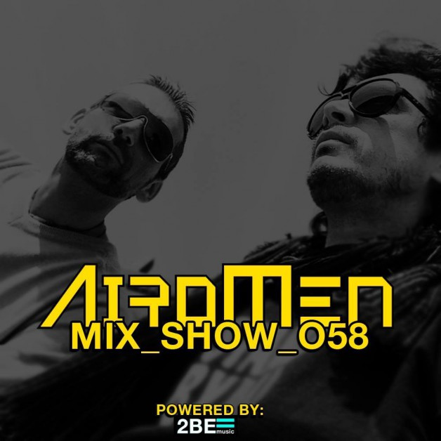 Sunday December 18th 06.00pm CET- AIROMEN MIX SHOW #058 by Airomen