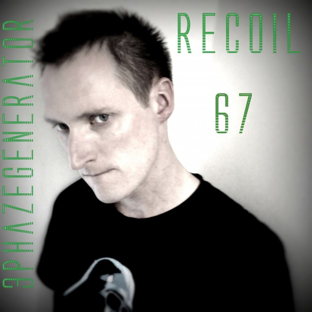 Thursday January 5th 06.00pm CET – Recoil Radio #67 by 3Phazegenerator