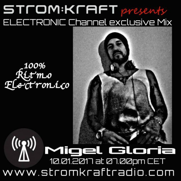 Tuesday January 10th 07.00pm CET- STROM:KRAFT RADIO EXCLUSIVE MIX by Miguel Gloria
