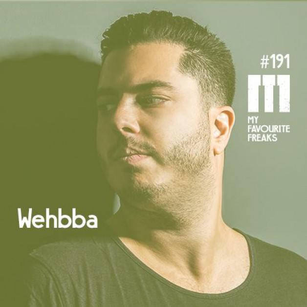 Saturday January 14th 07.00pm CET- MY FAVOURITE FREAKS PODCAST #191 Wehbba
