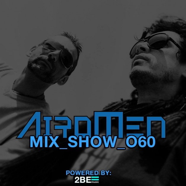 Sunday January 15th 06.00pm CET- AIROMEN MIX SHOW  by Airomen #60