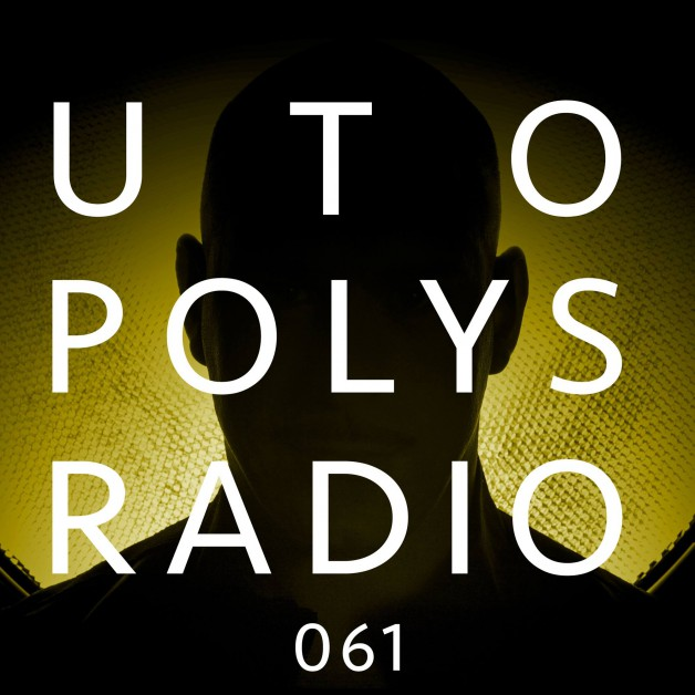Sunday January 15th 09.00pm CET – Utopolys Radio #61 by Uto Karem
