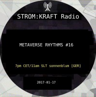 Tuesday January 17th 07.00pm CET [10.00am SLT] – Second Life's METAVERSE RHYTHMS RADIO #16 – Sandro Sonnenblum (GER)