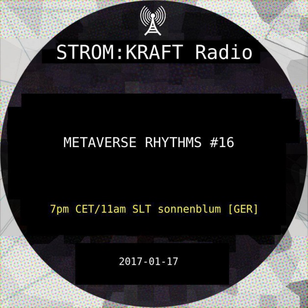 Tuesday January 17th 07.00pm CET [10.00am SLT] – Second Life's METAVERSE RHYTHMS RADIO #16 – Sandro Sonnenblum (GER)