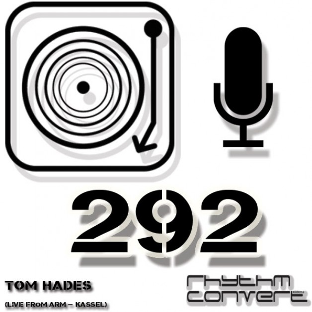 Sunday January 22th 04.00pm CET – The Rhythm Converted radio by Tom Hades #291