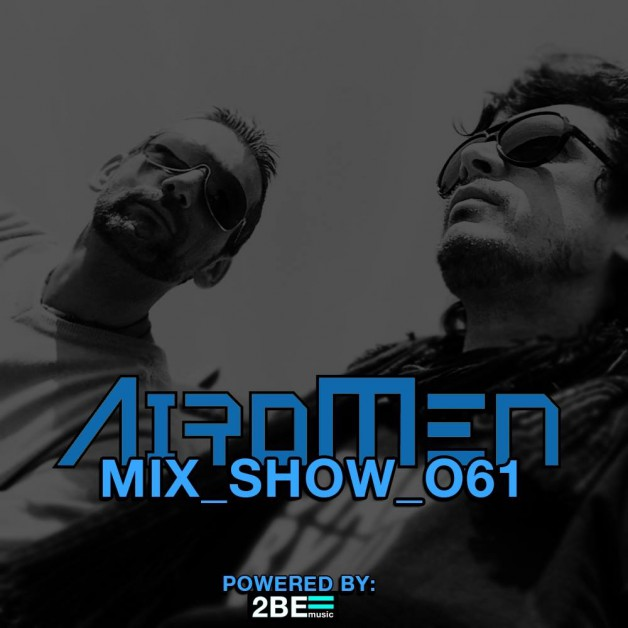 Sunday January 29th 06.00pm CET- AIROMEN MIX SHOW  by Airomen #61