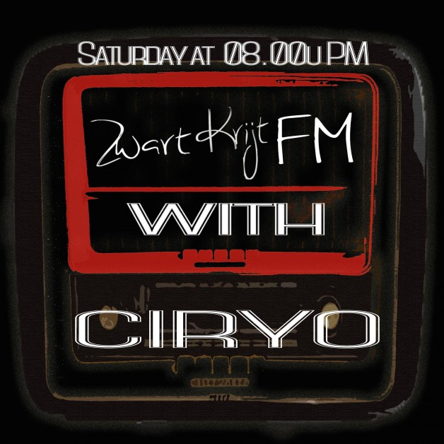 Saturday February 4th 08.00pm CET – ZWARTKRIJT FM with Ciryo (NL)