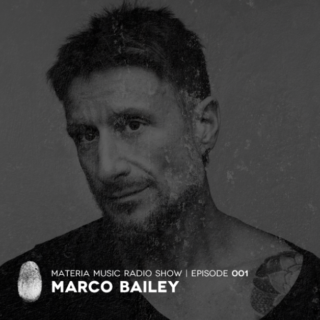 Friday February 10th 06.00pm CET – Materia Radio Show #001 by Marco Bailey