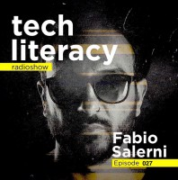 Friday February 17th 09.00pm CET –  Tech Literacy Radio #27 by Fabio Salerni