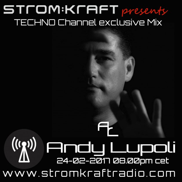 Friday February 24th 08.00pm CET – Strom:Kraft Radio Exclusive Mix by  Andy Lupoli