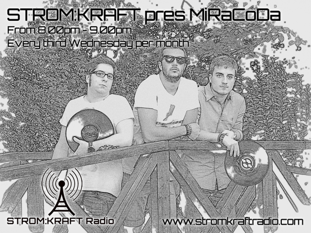 Wednesday 19th Jun. 8.00pm – STROM:KRAFT pres MiRaCoDa exclusive Radio Show