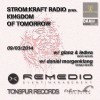 Sunday 9th Mar. 2.00pm (CET) – STROM:KRAFT presents KINGDOM OF TOMORROW exclusive Radio Show by DANIEL MORGENKLANG (Germany)