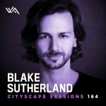 Wednesday February 22th 06.00pm CET- CITYSCAPE SESSIONS #164 by Blake Sutherland