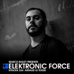 Friday June 26th 07.00pm CET- ELEKTRONIC FORCE #234 by Marco Bailey