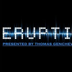 Saturday 2nd Aug. 7.00pm (CET) – Thomas Genchev (Bulgaria) presents ERUPTION Radio Show